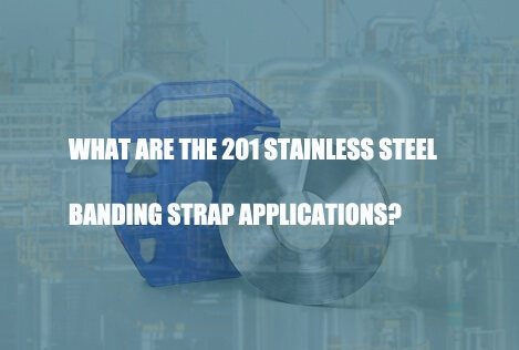 201-stainless-steel-banding-strap-applications