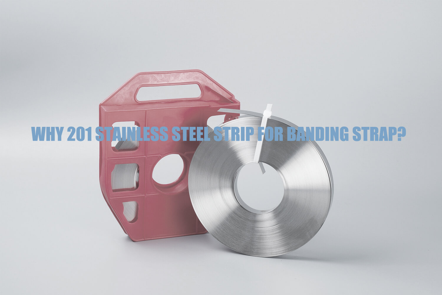 why-201-stainless-steel-strip-for-banding-strap