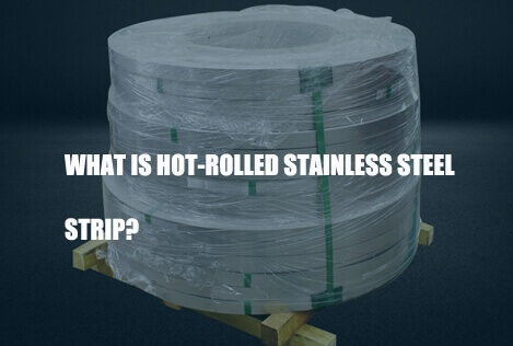 what-is-hot-rolled-stainless-steel-strip