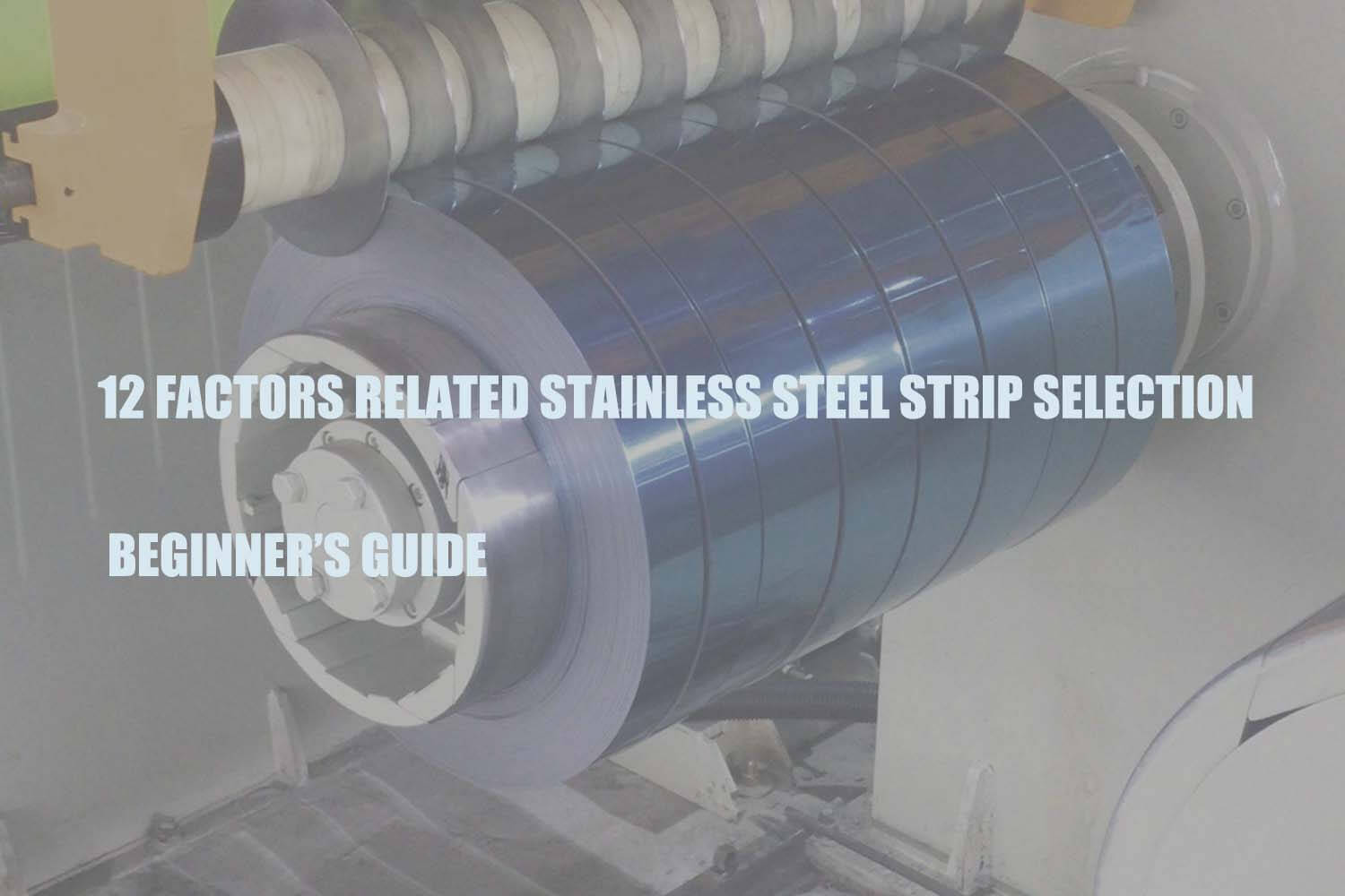 12-factors-related-stainless-steel-strip-selection