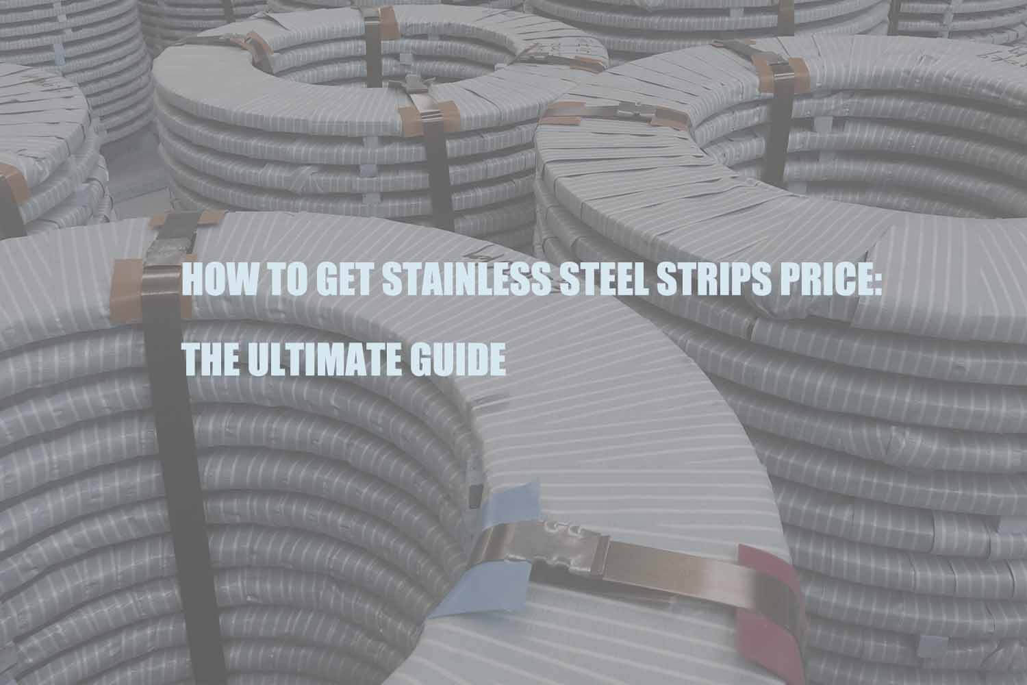 how-to-get-stainless-steel-strips-price