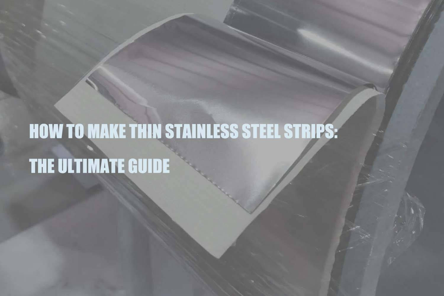 how-to-make-thin-stainless-steel-strips