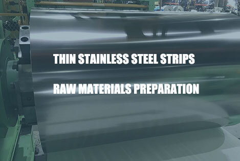 thin-stainless-steel-strips-raw-materials-preparation