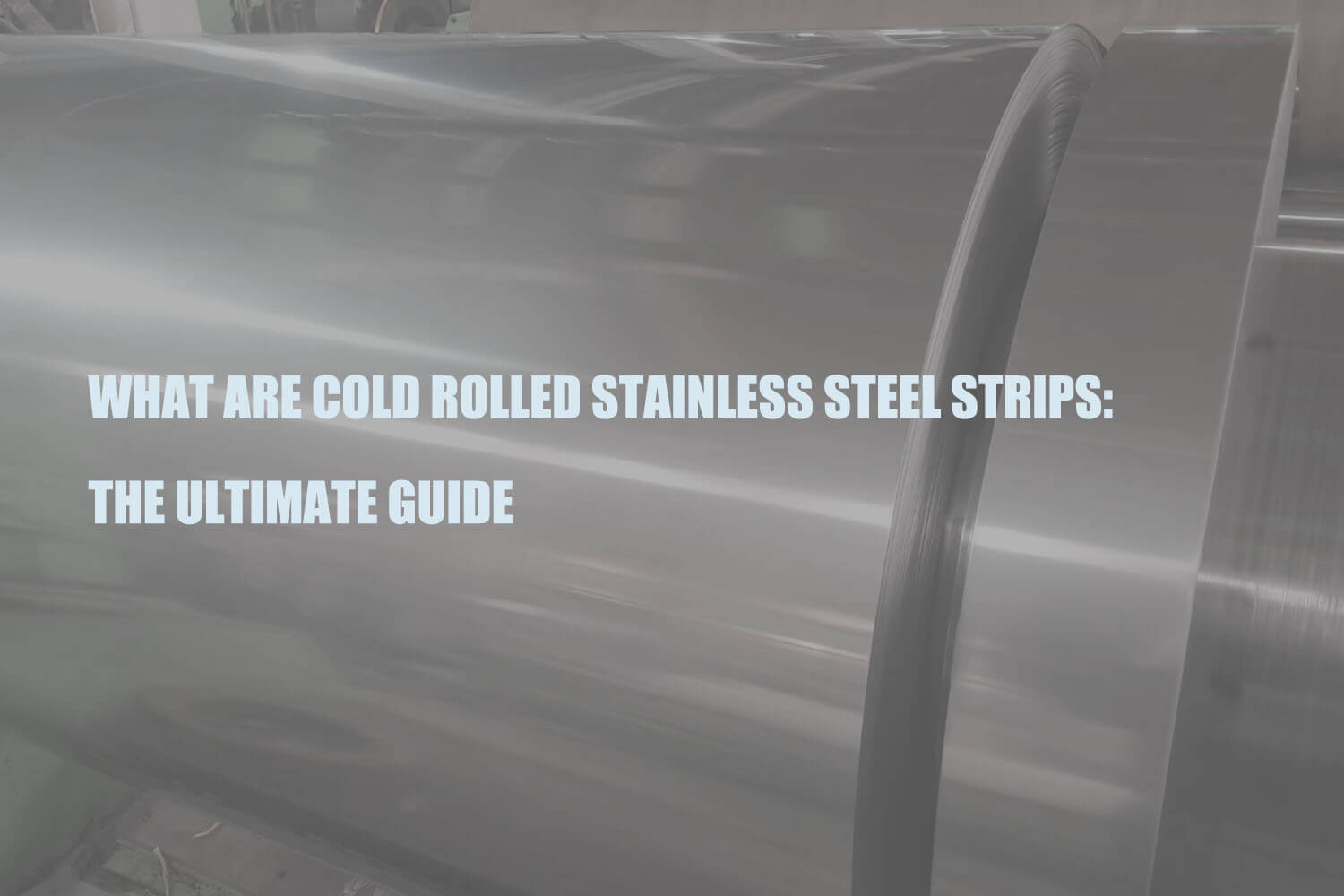 what-are-cold-rolled-stainless-steel-strips