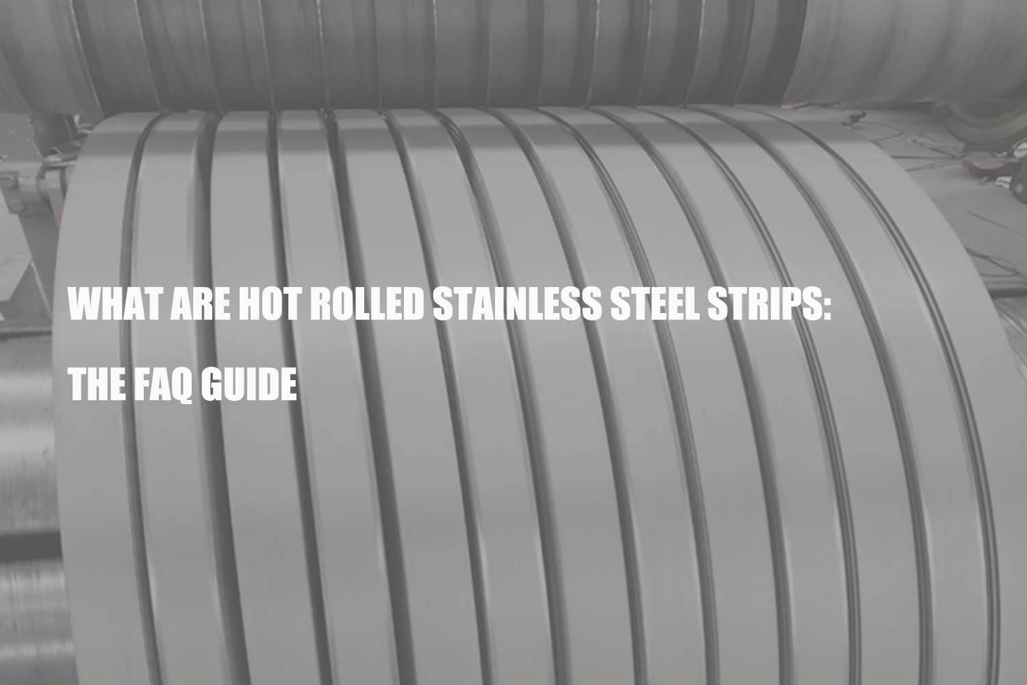 what-are-hot-rolled-stainless-steel-strips