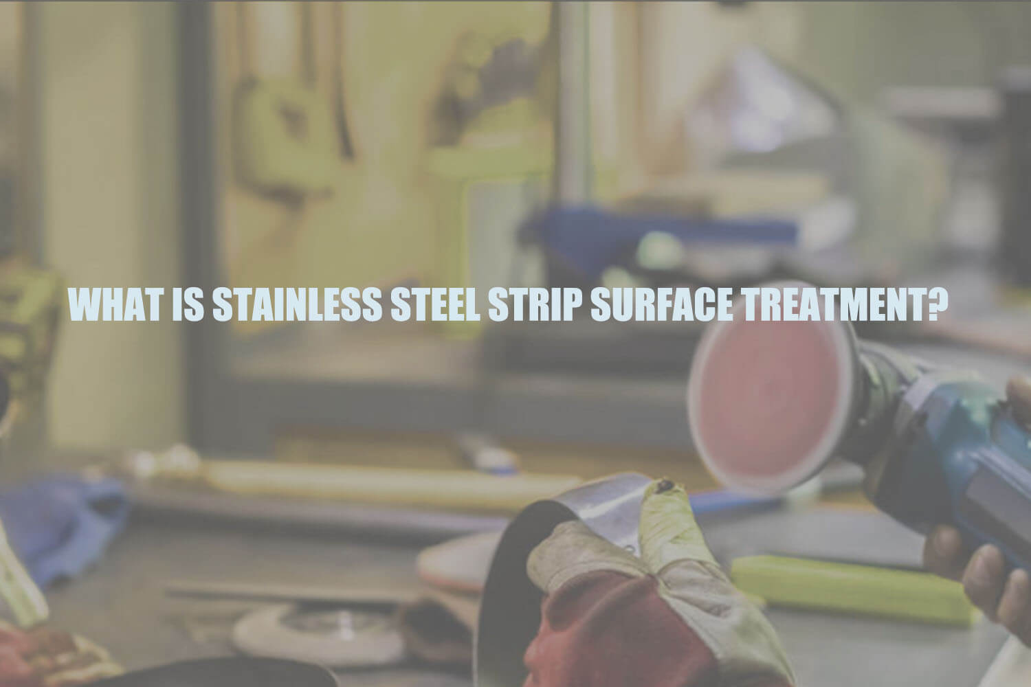 stainless-steel-strip-surface-treatment