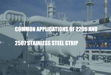 common-applications-of-2205-and-2507-stainless-steel-strip