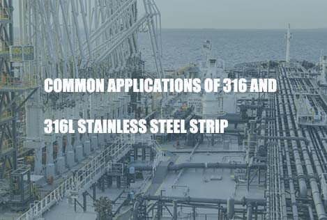 common-applications-of-316-and-316l-stainless-steel-strip