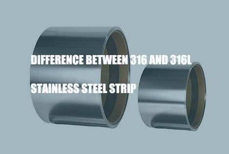 difference-between-316-and-316l-stainless-steel-strip