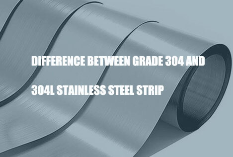 difference-between-grade-304-and-304l-stainless-steel-strip
