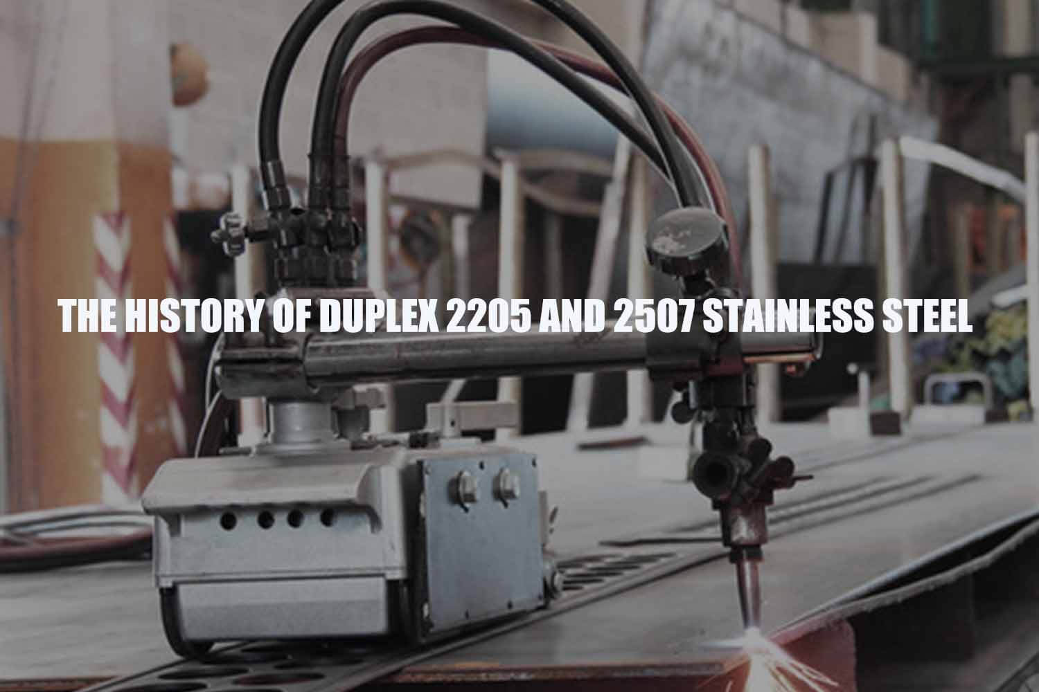 history-duplex-2205-and-2507-stainless-steel