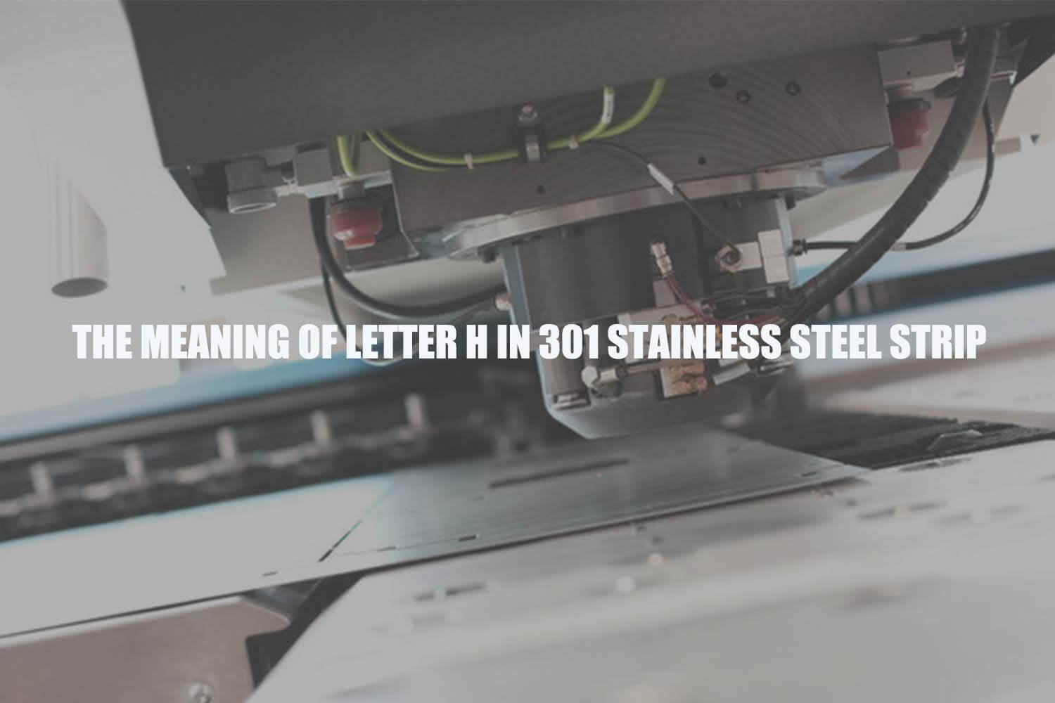 the-meaning-of-letter-h-in-301-stainless-steel-strip